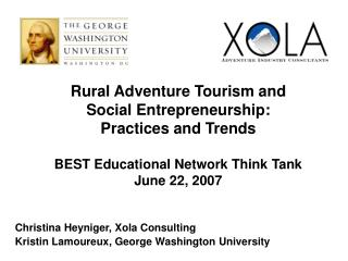 Rural Adventure Tourism and  Social Entrepreneurship: Practices and Trends  BEST Educational Network Think Tank June 22,