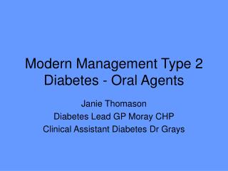 Modern Management Type 2 Diabetes - Oral Agents