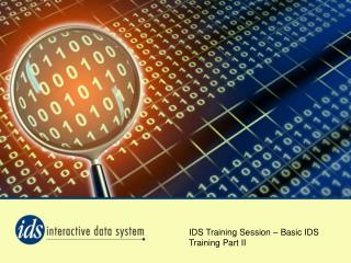 IDS Training Session – Basic IDS Training Part II