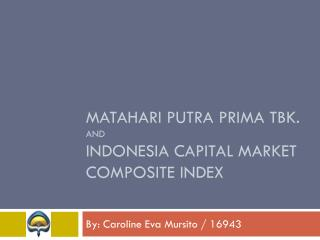 Matahari  Putra Prima  Tbk . and Indonesia capital market composite index