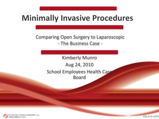 Comparing Open Surgery to Laparoscopic - The Business Case -