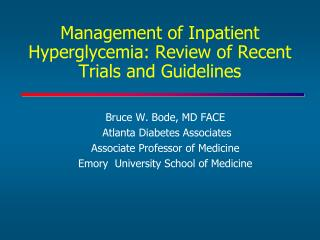 Management of Inpatient Hyperglycemia: Review of Recent Trials and Guidelines