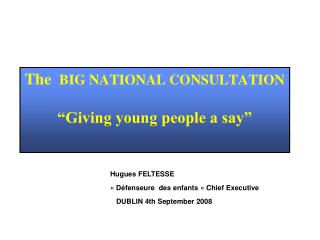 """The BIG NATIONAL CONSULTATION """"Giving young people a say"""""""