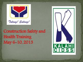 Construction Safety and Health Training May 6-10, 2013