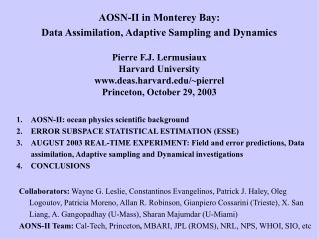 AOSN-II in Monterey Bay: Data Assimilation, Adaptive Sampling and Dynamics Pierre F.J. Lermusiaux