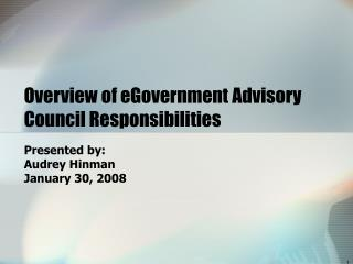 Overview of eGovernment Advisory Council Responsibilities