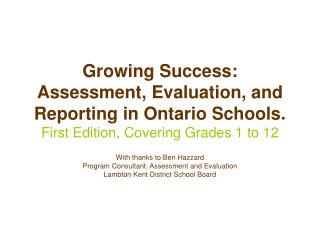 Growing Success: Assessment, Evaluation, and Reporting in Ontario Schools. First Edition, Covering Grades 1 to 12