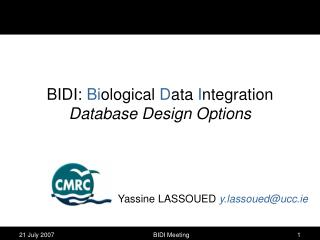 BIDI:  Bi ological  D ata  I ntegration Database Design Options