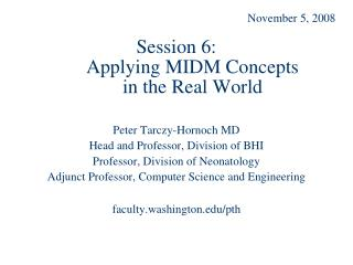 Session 6:  Applying MIDM Concepts  in the Real World