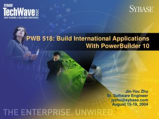 PWB 518: Build International Applications  With PowerBuilder 10