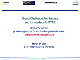 Grand Challenge Architecture and its Interface to STAR
