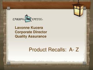 Lavonne Kucera Corporate Director Quality Assurance