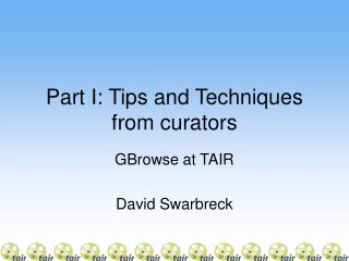 Part I: Tips and Techniques from curators