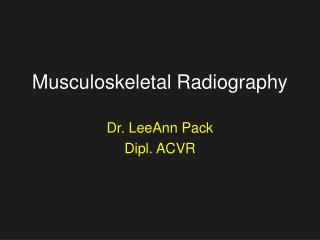 Musculoskeletal Radiography