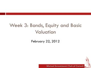 Week 3: Bonds, Equity and Basic Valuation