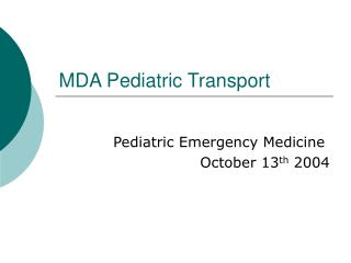 MDA Pediatric Transport