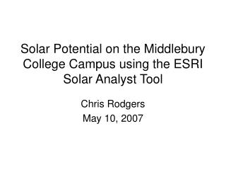 Solar Potential on the Middlebury College Campus using the ESRI Solar Analyst Tool