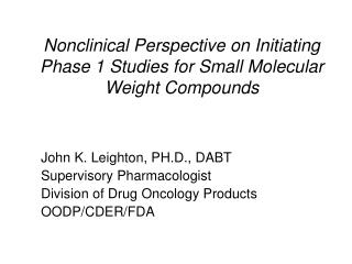 Nonclinical Perspective on Initiating Phase 1 Studies for Small Molecular Weight Compounds