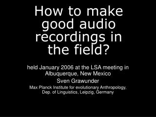 How to make good audio recordings in the field?