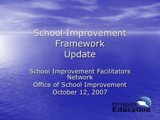 School Improvement Framework  Update