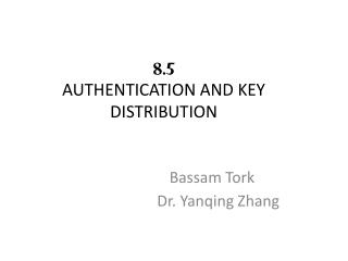 8.5 AUTHENTICATION AND KEY  DISTRIBUTION