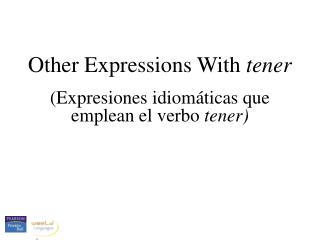 Other Expressions With  tener