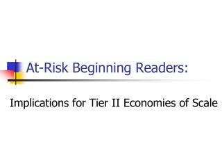 At-Risk Beginning Readers: