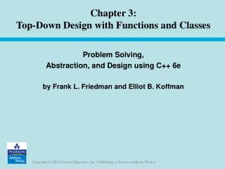 Chapter 3:  Top-Down Design with Functions and Classes