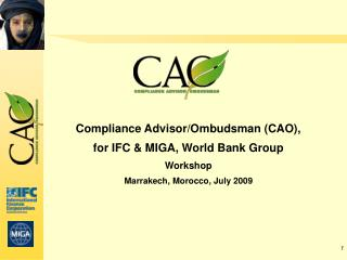 Compliance Advisor/Ombudsman (CAO),  for IFC & MIGA, World Bank Group Workshop