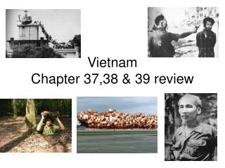 Vietnam Chapter 37,38 & 39 review