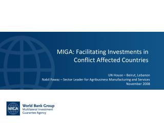 MIGA: Facilitating Investments in  Conflict Affected Countries
