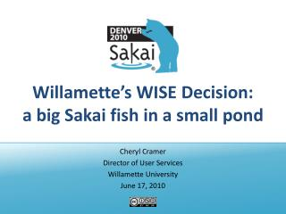 Willamette's WISE Decision: a big Sakai fish in a small pond