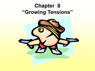 "Chapter  8 ""Growing Tensions"""