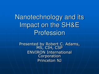 Nanotechnology and its Impact on the SH&E Profession
