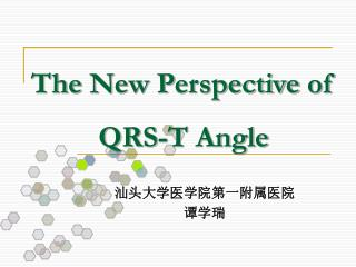 The N ew  P erspective  of  QRS-T Angle