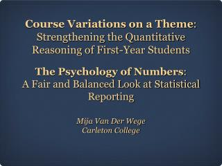 Course Variations on a Theme : Strengthening the Quantitative Reasoning of First-Year Students