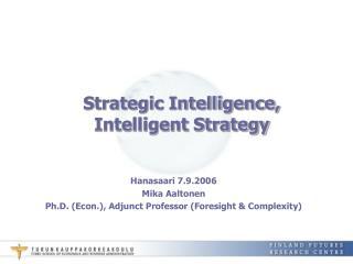 Strategic Intelligence, Intelligent Strategy