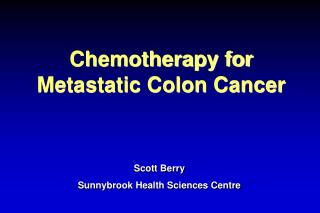 Chemotherapy for Metastatic Colon Cancer
