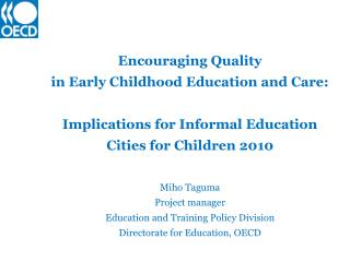 Encouraging Quality  in Early Childhood Education and Care: Implications for Informal Education