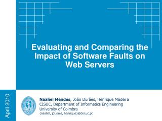 Evaluating and Comparing the Impact of Software Faults on Web Servers
