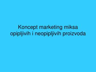 Koncept marketing miksa opipljivih i neopipljivih proizvoda