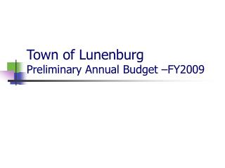 Town of Lunenburg Preliminary Annual Budget –FY2009