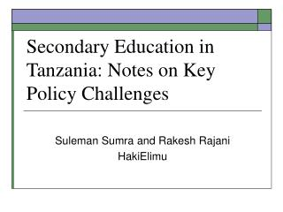 Secondary Education in Tanzania: Notes on Key Policy Challenges