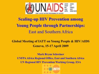 Scaling-up HIV Prevention among  Young People through Partnerships: East and Southern Africa Global Meeting of IATT on Y