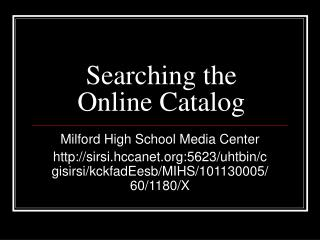 Searching the Online Catalog