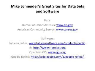Mike Schneider ' s Great Sites for Data Sets and Software