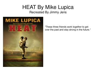 HEAT By Mike Lupica Recreated By Jimmy Jens