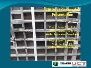 ICRI 2011 Convention Presentation Kurt L. Salm, S.E., R.A. K. Nam Shiu, P.E., S.E.