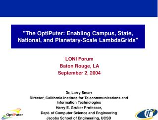 """The OptIPuter: Enabling Campus, State, National, and Planetary-Scale LambdaGrids"""