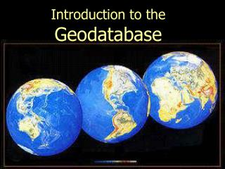 Introduction to the Geodatabase
